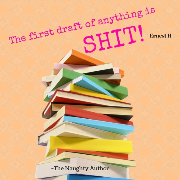 The first draft of anything is shit-Ernest H